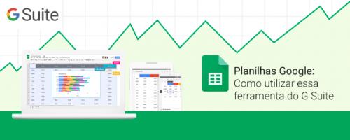 Google Planilhas: Como utilizar essa ferramenta do G Suite