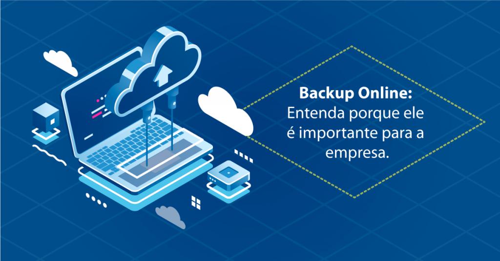Backup online: Entenda porque ele é importante para a empresa.