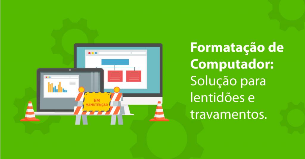 Formatação de Computador: Solução para lentidões e travamentos