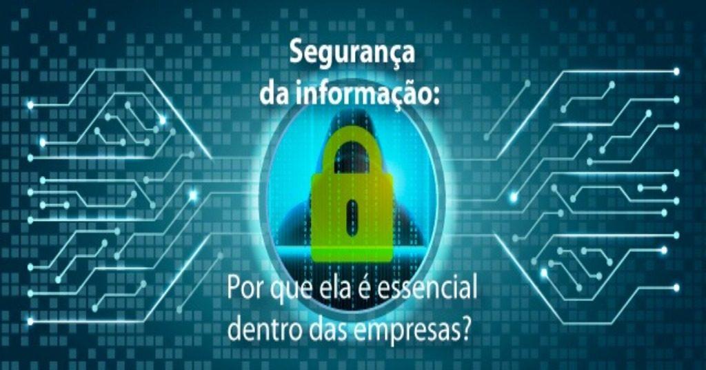 Segurança da Informação: Por que ela é essencial dentro das empresas?