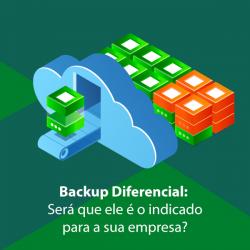 Backup Diferencial: Será que ele é o indicado para a sua empresa?