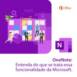 OneNote: Entenda do que se trata essa funcionalidade da Microsoft