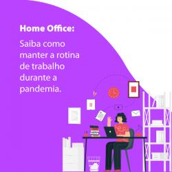 Home Office: Saiba como manter a rotina de trabalho durante a pandemia.