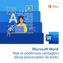 Microsoft Word: Veja as poderosas vantagens desse processador de texto
