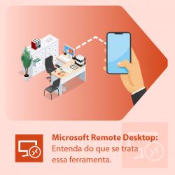 Microsoft Remote Desktop: Entenda do que se trata essa ferramenta