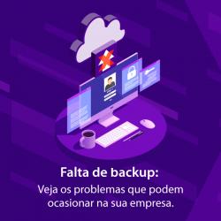 Falta de backup: Veja os problemas que podem ocasionar na sua empresa.