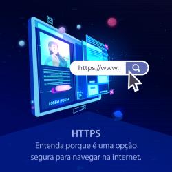 HTTPS: Entenda porque é uma opção segura para navegar na internet.