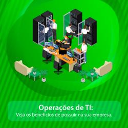 Operações de TI: Veja os benefícios de possuir na sua empresa