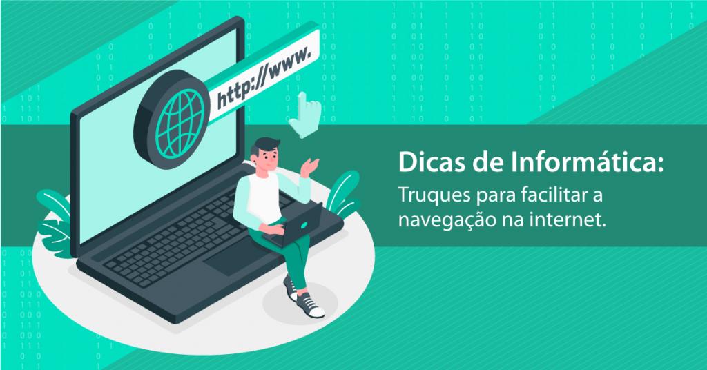 Dicas de Informática: Truques para facilitar a navegação na internet.