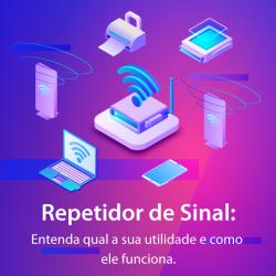 Repetidor de Sinal: Entenda qual a sua utilidade e como ele funciona