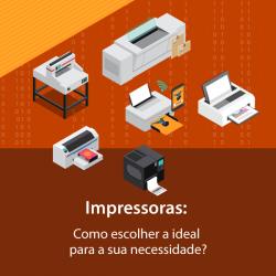 Impressora: Como escolher a ideal para a sua necessidade?