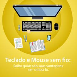 Teclado e Mouse sem fio: Saiba quais são suas vantagens em utilizá-lo