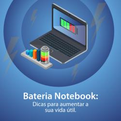 Bateria Notebook: Dicas para aumentar a sua vida útil